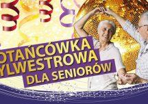 Potańcówka Sylwestrowa dla Seniorów