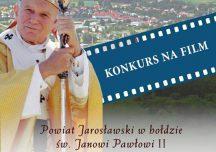 """Jarosław: Przedłużono termin składania prac w konkursie """"Powiat Jarosławski w hołdzie św. Janowi Pawłowi II"""""""