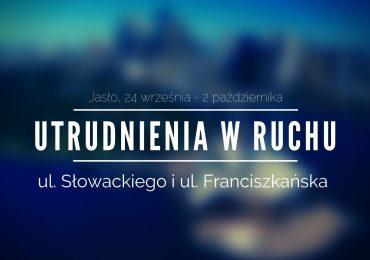 Jasło: Utrudnienia w ruchu – ul. Słowackiego i ul. Franciszkańska