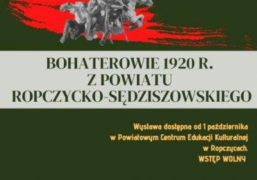 Ropczyce: Wystawa - ,,Bohaterowie 1920 r. z powiatu ropczycko - sędziszowskiego