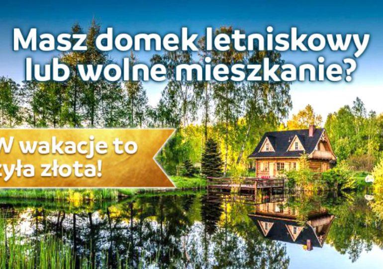 Biznes: Masz domek letniskowy lub wolne mieszkanie? W wakacje to żyła złota!