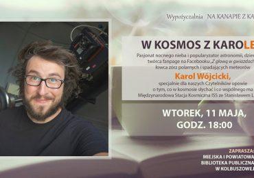 Kolbuszowa: W kosmos z Karolem Wójcickim- zapraszamy na spotkanie online