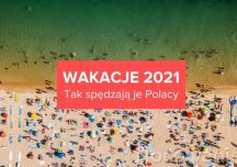 Turystyka: Wakacje 2021. Tak spędzają je Polacy