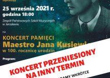 Jarosław: Koncert pamięci Jana Kusiewicza przełożony!